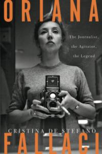 Oriana Fallaci: The Journalist, the Agitator, the Legend cover