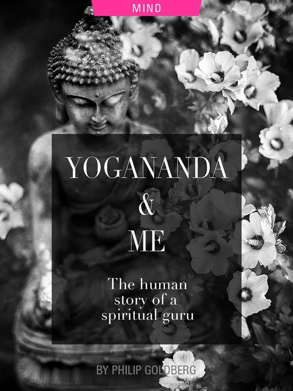 Paramahansa Yogananda and me, by Philip Goldberg, photograph of Buddha by Benjamin Balazs