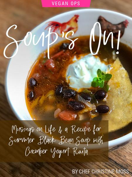 Soup's On! Musings On Life & A Recipe For Summer Black Bean Soup With Cucumber Yogurt by Christine Moss. Photograph of the black bean soup, courtesy of Christine Moss.