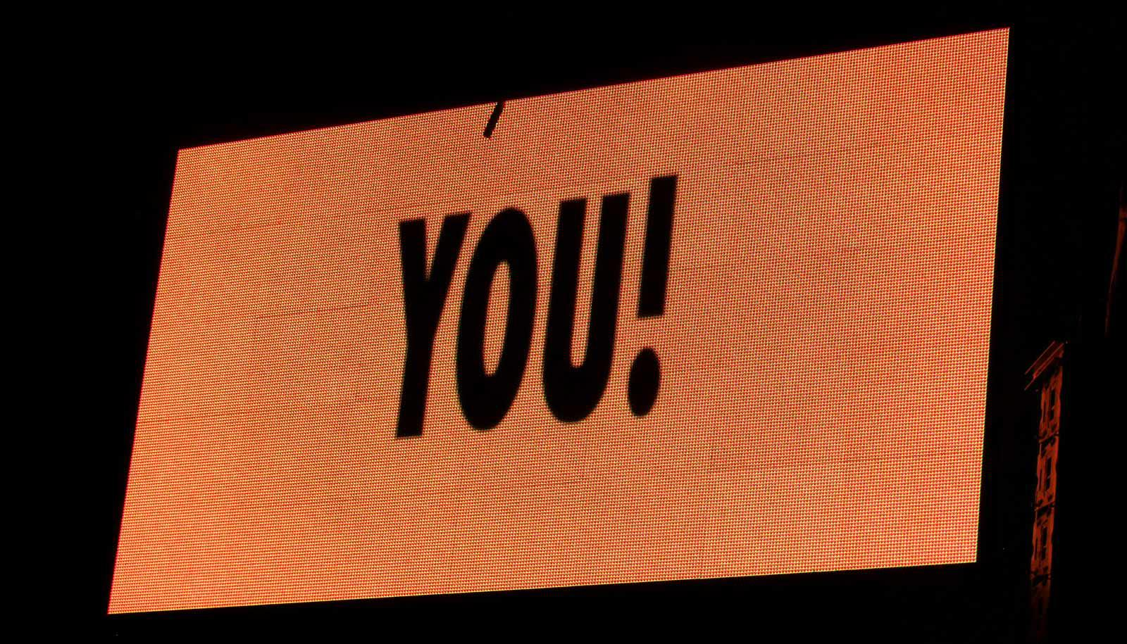 "screen reads ""you!"""