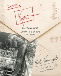Love, Kurt: The Vonnegut Love Letters, 1941-1945 by Kurt Vonnegut, edited by Edith Vonnegut