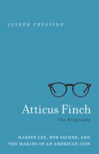 Joseph Crespino Atticus Finch The Biography