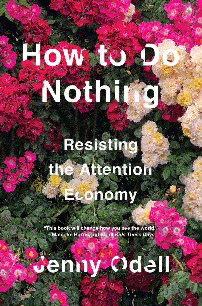 Jenny Odell, How to Do Nothing