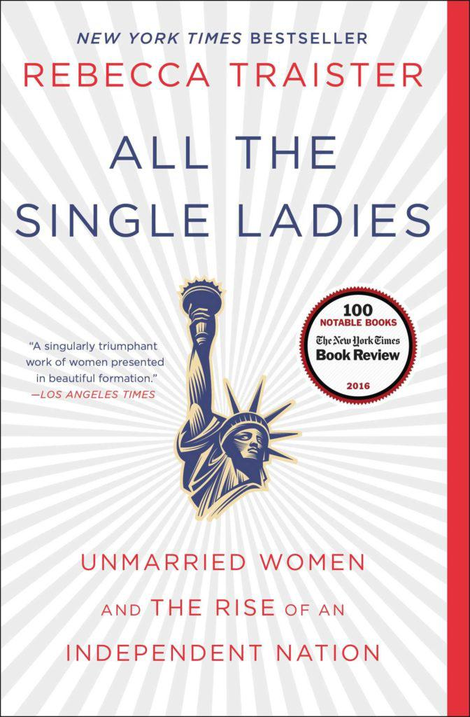 Rebecca Traister, All the Single Ladies