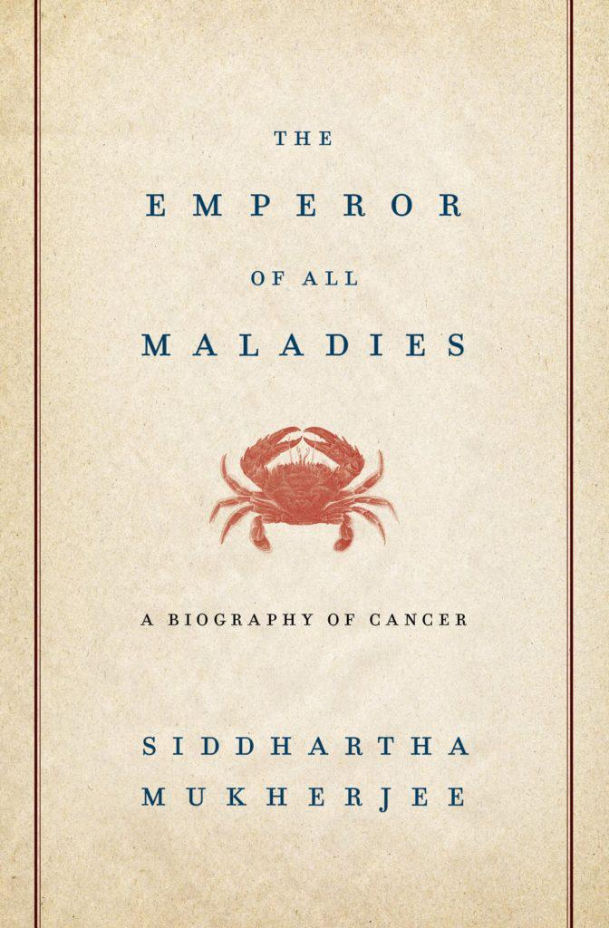 Siddhartha Mukherjee, The Emperor of All Maladies