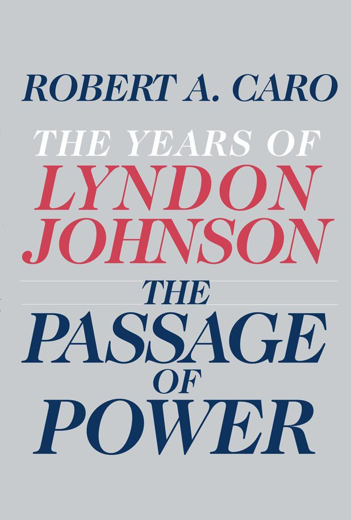 Robert A. Caro, The Passage of Power