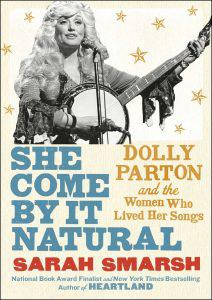 Sarah Smarsh, She Come By It Natural: Dolly Parton and the Women Who Live Her Songs