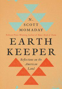 N. Scott Momaday, Earth Keeper: Reflections on American Land