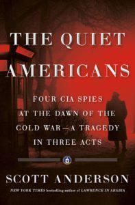 Scott Anderson, The Quiet Americans (Doubleday, Sep 1)