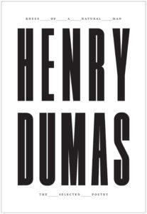 Henry Dumas, Knees of a Natural Man (Flood Editions, October 30)