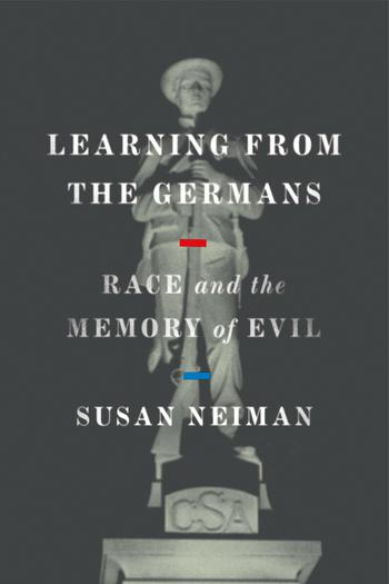 Learning from the Germans by Susan Neiman