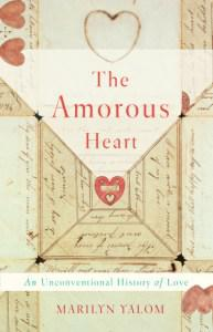 Marilyn Yalom, The Amorous Heart