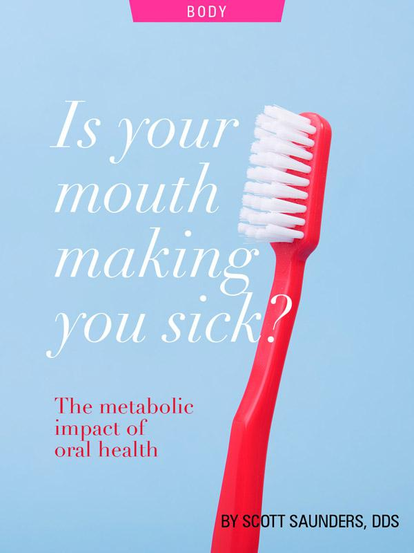 Is your mouth making you sick? Oral Health, by Dr. Scott Saunders. Photograph of toothbrush by Alex