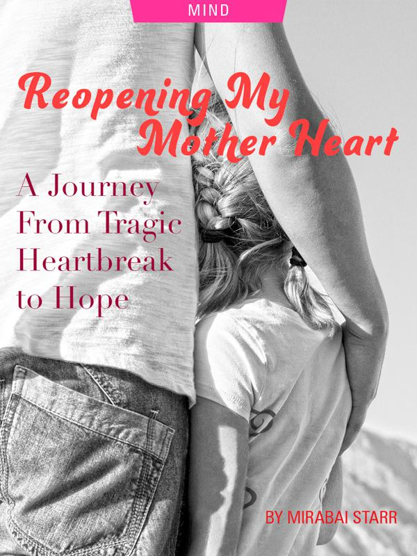 Reopening My Mother Heart: A Journey From Tragic Heartbreak to Hope by Mirabair Starr. Photograph of a parent holding daughter by Arleen Weise