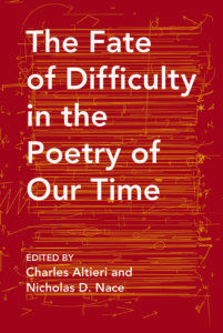 The Fate of Difficulty in the Poetry of Our Time