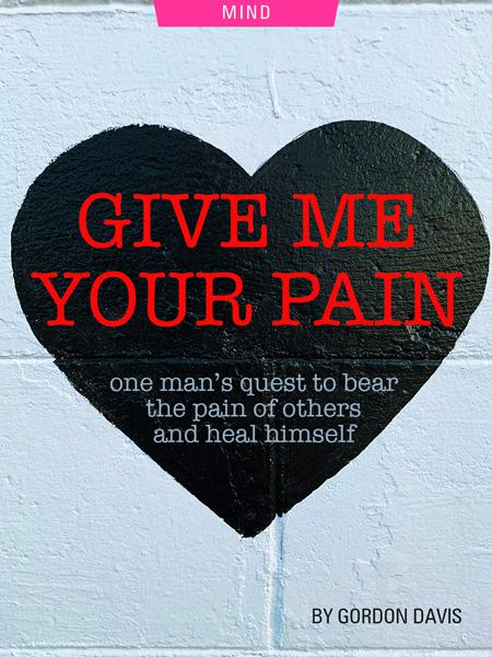 Give Me Your Pain: One Man's Quest to Bear the Pain of Others' and Heal His Own, by Gordon Davis. Photograph of painted heart on cinder block wall by Bryan Garces