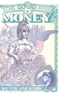 Kevin Jackson, ed., The Oxford Book of Money