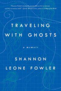 Traveling with Ghosts Shannon Leone Fowler