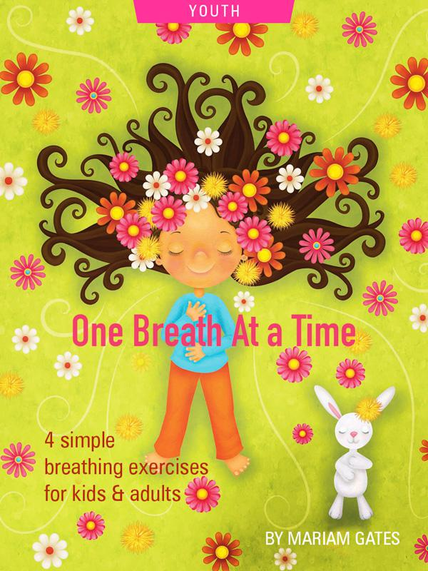 One Breath at a Time by Mariam Gates. Illustration of child breathing by Sarah Jane Hinder