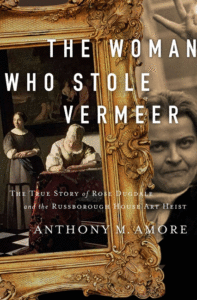 The Woman Who Stole Vermeer_Anthony M. Amore