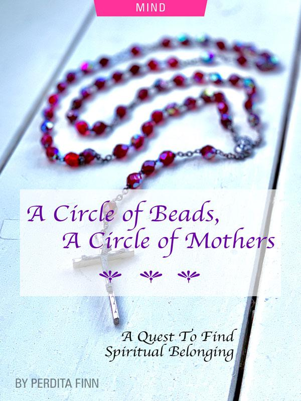 A Circle of Beads, A Circle of Mothers: A Quest To Find Spiritual Belonging by Perdita Finn. Photograph of a rosary by Bill Miles