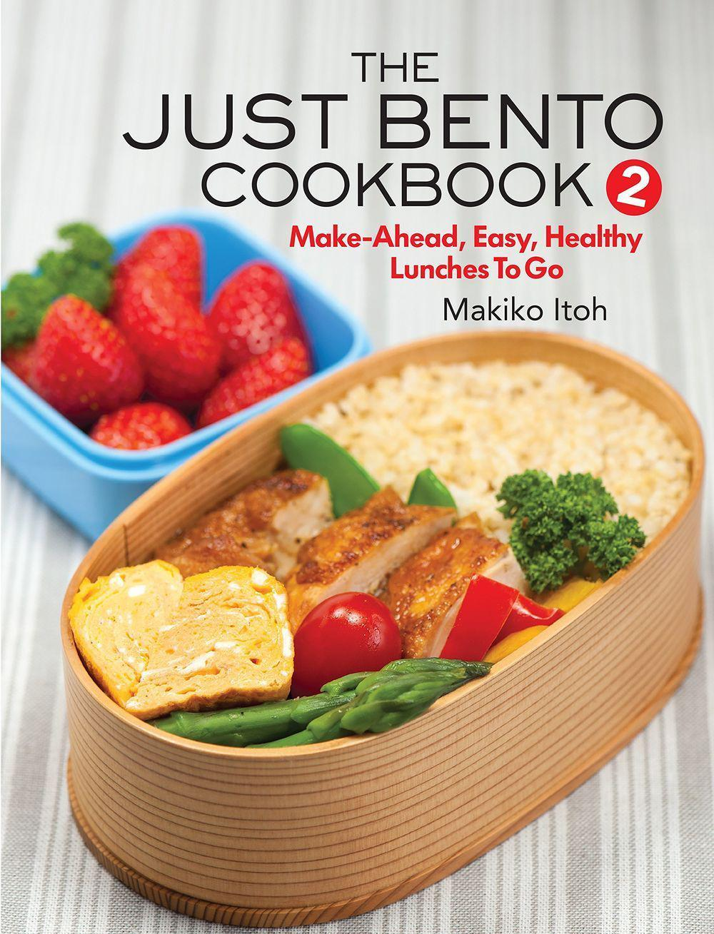 The Just Bento Cookbook 2: Make-Ahead, Easy, Healthy Lunches to Go by Makiko Itoh