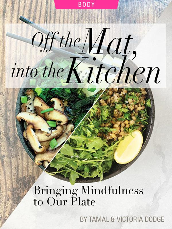 Off The Mat, Into The Kitchen: Bringing Mindfulness to Our Plate, by Tamal & Victoria Dodge. Photograph of two meals by Victoria Dodge