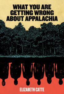 What You Are Getting Wrong About Appalachia: